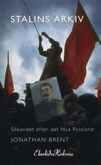 Stalins arkiv : sökandet efter det nya Ryssland
