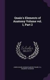 Quain's Elements of Anatomy Volume Vol. 1, Part 2