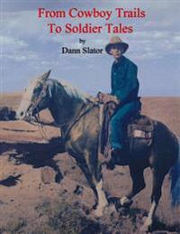 From Cowboy Trails to Soldier Tales: The Autobiography of Cowboy Chaplain Dann