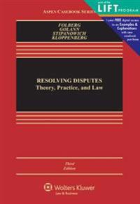 Resolving Disputes: Theory, Practice, and Law