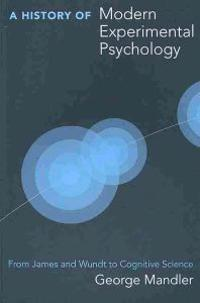 A History of Modern Experimental Psychology: From James and Wundt to Cognitive Science