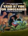 Værd at vide om dinosaurer