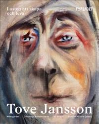 Tove Jansson  Lusten att skapa och leva