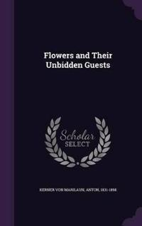 Flowers and Their Unbidden Guests
