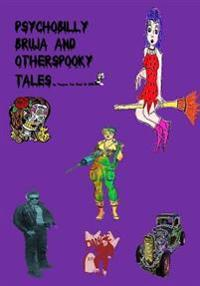 Psychobilly Bruja and Other Spooky Tales