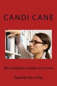 Miss Goldmann Grades on a Curve: Teacher Has a Pet