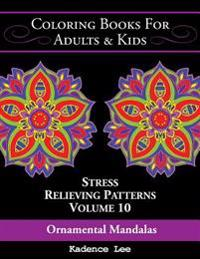 Coloring Books for Adults & Kids: Ordinary Mandalas: Stress Relieving Patterns (Volume 10), 48 Unique Designs to Color