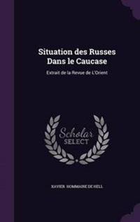Situation Des Russes Dans Le Caucase