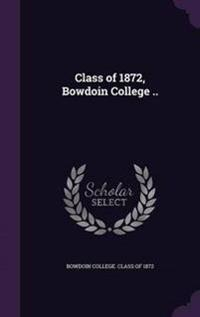 Class of 1872, Bowdoin College ..