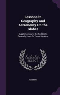 Lessons in Geography and Astronomy on the Globes