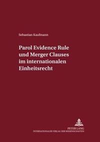 Parol Evidence Rule Und Merger Clauses Im Internationalen Einheitsrecht