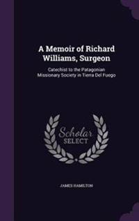 A Memoir of Richard Williams, Surgeon