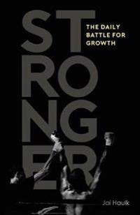 Stronger: The Daily Battle for Growth