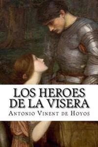 Los Heroes de La Visera