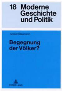 Begegnung Der Voelker?: Der Elysee-Vertrag Und Die Bundesrepublik Deutschland- Deutsch-Franzoesische Kulturpolitik Von 1963 Bis 1969