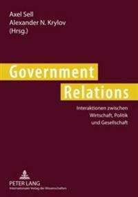 Government Relations: Interaktionen Zwischen Wirtschaft, Politik Und Gesellschaft