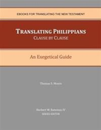 Translating Philippians Clause by Clause: An Exegetical Guide