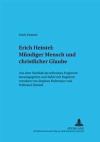 Erich Heintel: Muendiger Mensch Und Christlicher Glaube