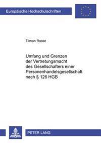 Umfang Und Grenzen Der Vertretungsmacht Des Gesellschafters Einer Personenhandelsgesellschaft Nach 126 Hgb