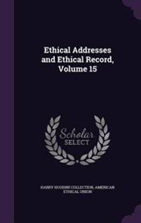 Ethical Addresses and Ethical Record, Volume 15