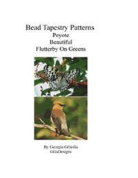 Bead Tapestry Patterns Peyote Beautiful Flutterby on Greens