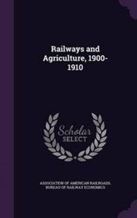 Railways and Agriculture, 1900-1910