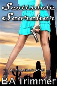 Scottsdale Scorcher: A Romantic Light-Hearted Murder Mystery