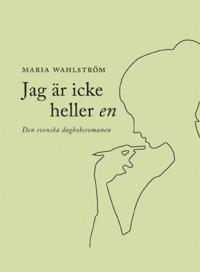 Jag är icke heller en : den svenska dagboksromanen