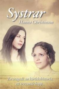 Systrar  : en tragedi, en kärlekshistoria, ett trevande hopp