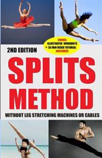 Splits: Stretching: Flexibility - Martial Arts, Ballet, Dance & Gymnastics Secrets to Do Splits - Without Leg Stretching Machi