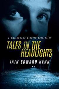 Tales in the Headlights: A Switchback Stories Collection