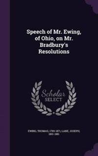 Speech of Mr. Ewing, of Ohio, on Mr. Bradbury's Resolutions