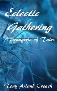 Eclectic Gathering: A Menagerie of Tales