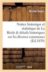 Notice Historique Et Statistique de la Reole, Suivie de Details Historiques Sur Les Communes