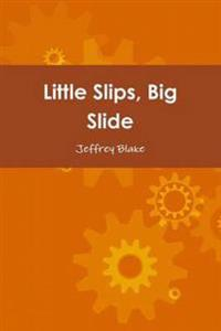Little Slips, Big Slide
