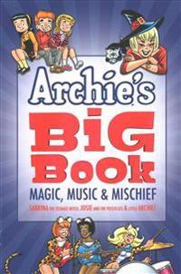 Archie's Big Book, Volume 1: Magic, Music & Mischief