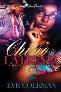 Chino & Latreyria 2: A Bean-Town Love Story