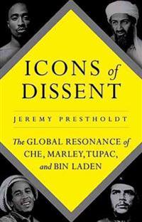 Icons of Dissent: The Global Resonance of Che, Marley, Tupac and Bin Laden