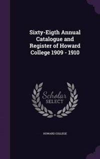 Sixty-Eigth Annual Catalogue and Register of Howard College 1909 - 1910