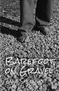Barefoot on Gravel