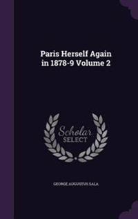 Paris Herself Again in 1878-9 Volume 2