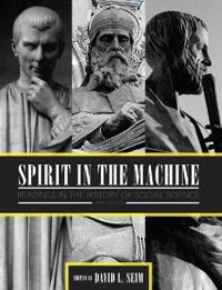 Spirit in the Machine: Readings in the History of Social Science