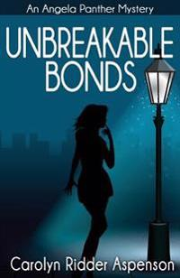 Unbreakable Bonds an Angela Panther Mystery: A Chick Lit Paranormal Book