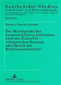Der Mittelpunkt Der Hauptsaechlichen Interessen Nach Der Euinsvo - Erfolgreiches Konzept Oder Quelle Der Rechtsunsicherheit?: Eine Auseinandersetzung