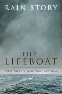 The Lifeboat: Experiences from Within the Storm