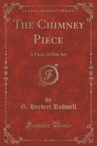The Chimney Piece
