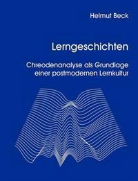 Lerngeschichten - Chreodenanalyse ALS Grundlage Einer Postmodernen Lernkultur