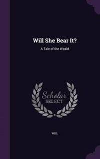 Will She Bear It?