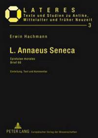 L. Annaeus Seneca: Epistulae Morales- Brief 66- Einleitung, Text Und Kommentar