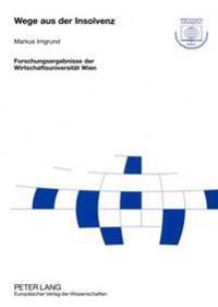 Wege Aus Der Insolvenz: Eine Analyse Der Fortfuehrung Und Sanierung Insolventer Klein- Und Mittelbetriebe Unter Besonderer Beruecksichtigung D